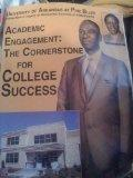Academic Engagement: The Cornerstone For College Success (Uninveristy of Arkansas At Ine Bluff)
