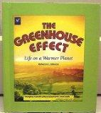 The Greenhouse Effect - Life on a Warmer Planet