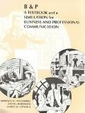B & P: A Textbook and a Simulation for Business and Professional Communication