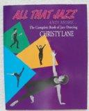 Christy Lane's All That Jazz and More...: The Complete Book of Jazz Dancing