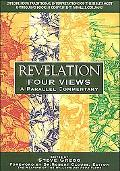 Revelation Four Views  A Parallel Commentary