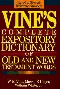 Vine's Complete Expository Dictionary of Old and New Testament Words W.E. Vine ; Edited by M...