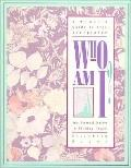 Who Am I?: A Woman's Guide to Self Acceptance