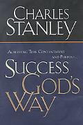 Success God's Way: Experience Life to the Fullest