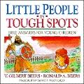 Little People in Tough Spots: Bible Answers for Young Children
