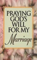 Praying God's Will for My Marriage