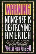 Warning: Nonsense Is Destroying America - Vincent Ryan Ruggiero - Hardcover