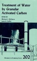 Treatment of Water by Granular Activated Carbon Series Number 202