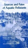 Sources and Fates of Aquatic Pollutants