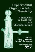 Experimental Organometallic Chemistry A Practicum in Synthesis and Characterization