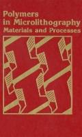 Polymers in Microlithography Materials and Processes