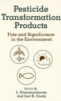 Pesticide Transformation Products Fate and Significance in the Environment
