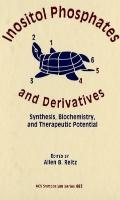 Inositol Phosphates and Derivatives Synthesis, Biochemistry, and Therapeutic Potential