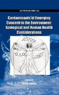 Contaminants of Emerging Concern in the Environment : Ecological and Human Health Considerat...
