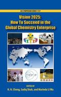 Vision 2025 : How to Succeed in the Global Chemistry Enterprise