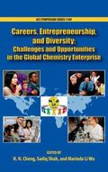 Careers, Entrepreneurship, and Diversity : Challenges and Opportunities in the Global Chemis...