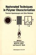 Hyphenated Techniques in Polymer Characterization Thermal-Spectroscopic and Other Methods