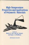 High-Temperature Properties and Applications of Polymeric Materials Developed from a Symposi...