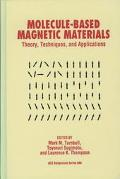 Molecule-Based Magnetic Materials Theory, Techniques, and Applications