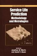 Service Life Prediction Methodology and Metrologies