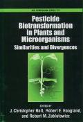 Pesticide Biotransformation in Plants and Microorganisms Similarities and Divergences