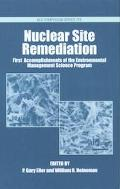 Nuclear Site Remediation First Accomplishments of the Environmental Management Science Program
