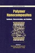 Polymer Nanocomposites Synthesis, Characterization, and Modeling