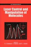 Laser Control and Manipulation of Molecules