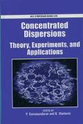 Concentrated Dispersion Theory, Experiment, and Applications