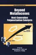 Beyond Metallocenes Next-Generation Polymerization Catalysts