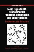 Ionic Liquids IIIA Fundamentals, Progress, Challenges, and Opportunities  Properties and Str...