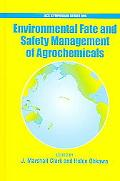 Environmental Fate and Safety Management of Agrochemicals