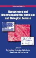 Nanoscience and Nanotechnology for Chemical and Biological Defense (Acs Symposium Series)