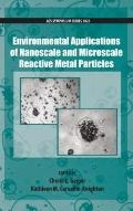 Environmental Applications of Nanoscale and Microscale Reactive Metal Particles