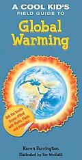A Cool Kid's Field Guide to Global Warming (Cool Kid's Field Guides)