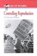 Controlling Reproduction An American History