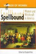 Spellbound Women and Witchcraft in America