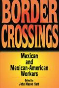 Border Crossing Mexican and Mexican-American Workers