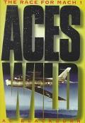Aces Wild The Race for Mach 1