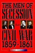 Men of Secession and Civil War, 1859-1861