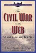 Civil War on the Web A Guide to the Very Best Sites