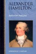 Alexander Hamilton Ambivalent Anglophile