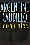 Argentine Caudillo Juan Manual De Rosas