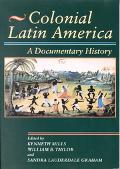 Colonial Latin America: A Documentary History