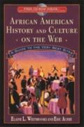 African American History and Culture on the Web A Guide to the Very Best Sites