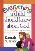Everything a Child Should Know About God In Easy Words and Pictures