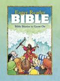 Eager Reader Bible Bible Stories to Grow On/Includes Free Growth Chart