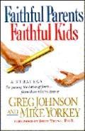Faithful Parents, Faithful Kids - Greg P. Johnson - Paperback