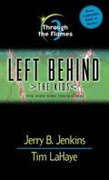 Through the Flames (Left Behind: The Kids #3)