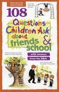 108 Questions Children Ask about Friends and School - David R. Veerman - Paperback